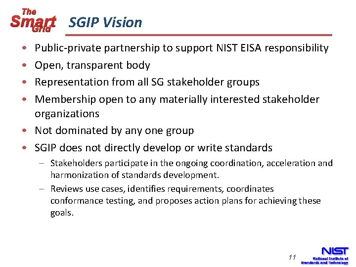 The Smart SGIP Vision Grid • • Public-private partnership to support NIST EISA responsibility