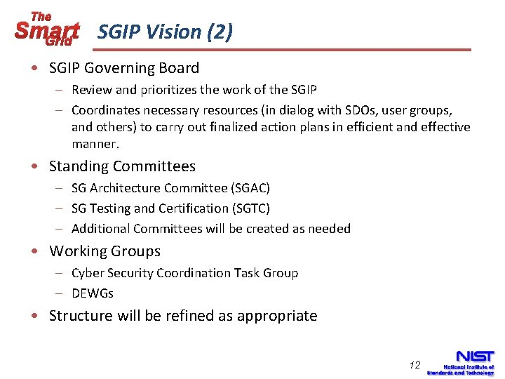 The Smart SGIP Vision (2) Grid • SGIP Governing Board – Review and prioritizes