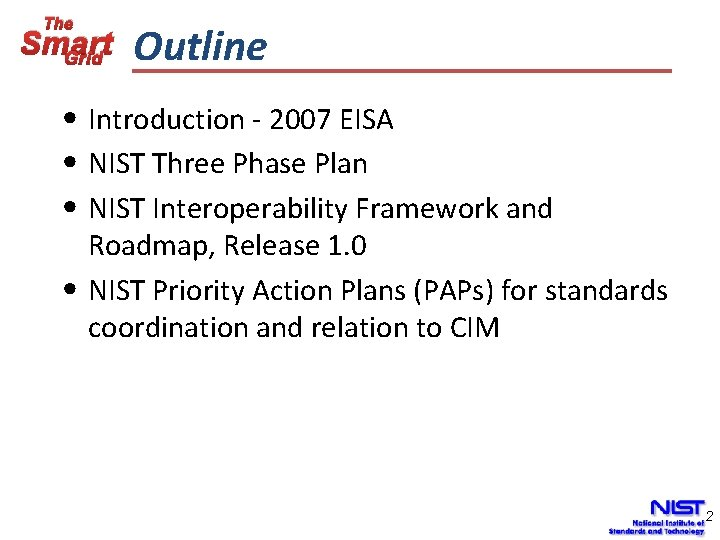 The Smart Grid Outline • Introduction - 2007 EISA • NIST Three Phase Plan