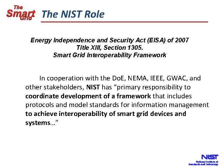 The Smart The NIST Role Grid Energy Independence and Security Act (EISA) of 2007