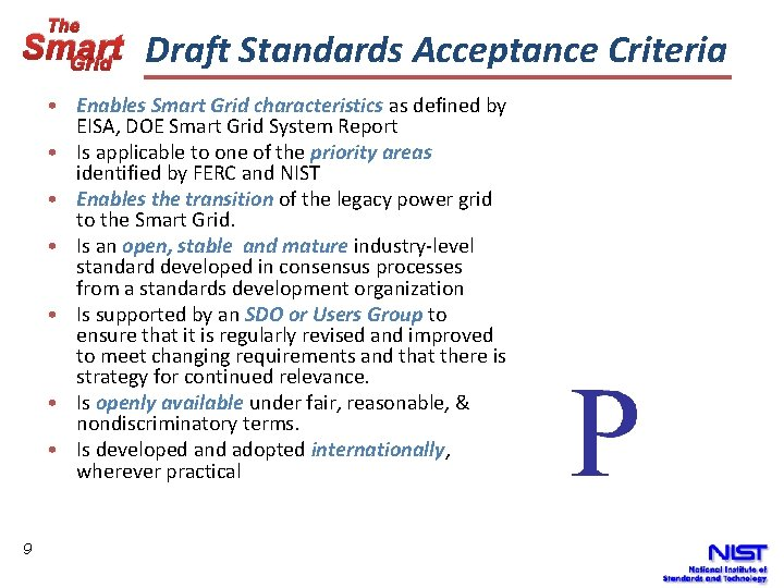The Smart Draft Standards Acceptance Criteria Grid • Enables Smart Grid characteristics as defined