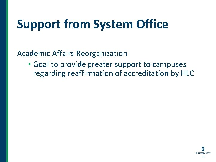 Support from System Office Academic Affairs Reorganization • Goal to provide greater support to