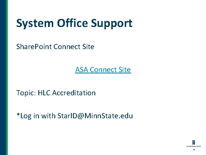 System Office Support Share. Point Connect Site ASA Connect Site Topic: HLC Accreditation *Log