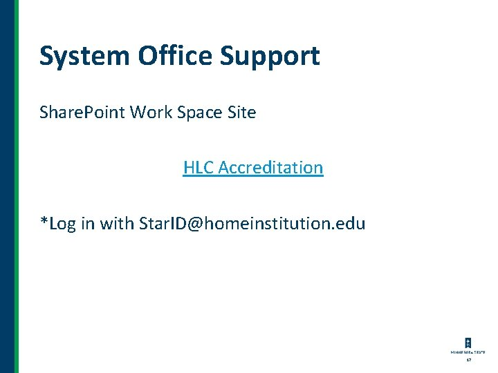 System Office Support Share. Point Work Space Site HLC Accreditation *Log in with Star.