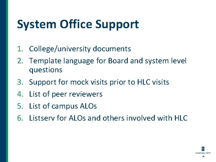 System Office Support 1. College/university documents 2. Template language for Board and system level