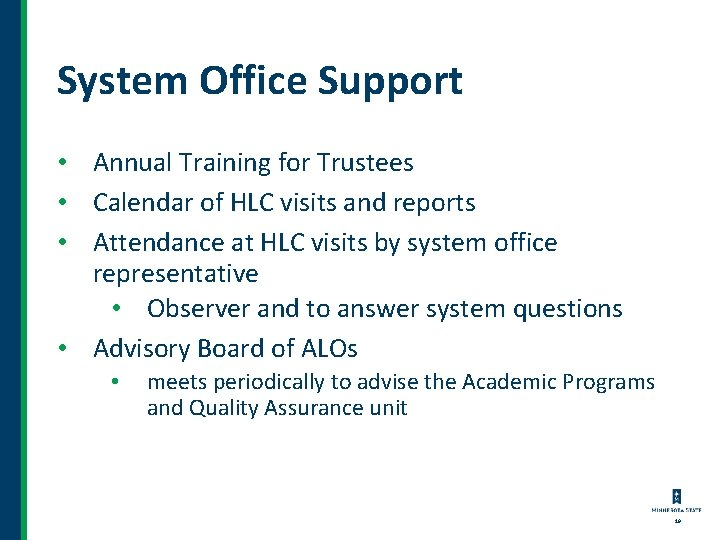 System Office Support • Annual Training for Trustees • Calendar of HLC visits and