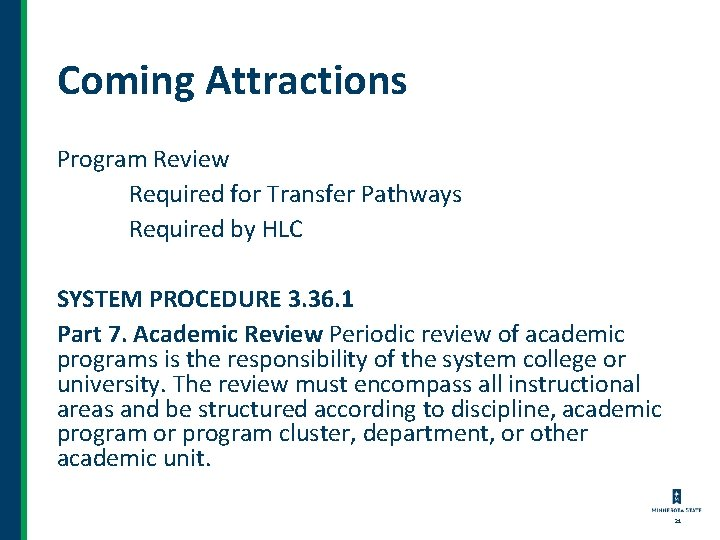 Coming Attractions Program Review Required for Transfer Pathways Required by HLC SYSTEM PROCEDURE 3.