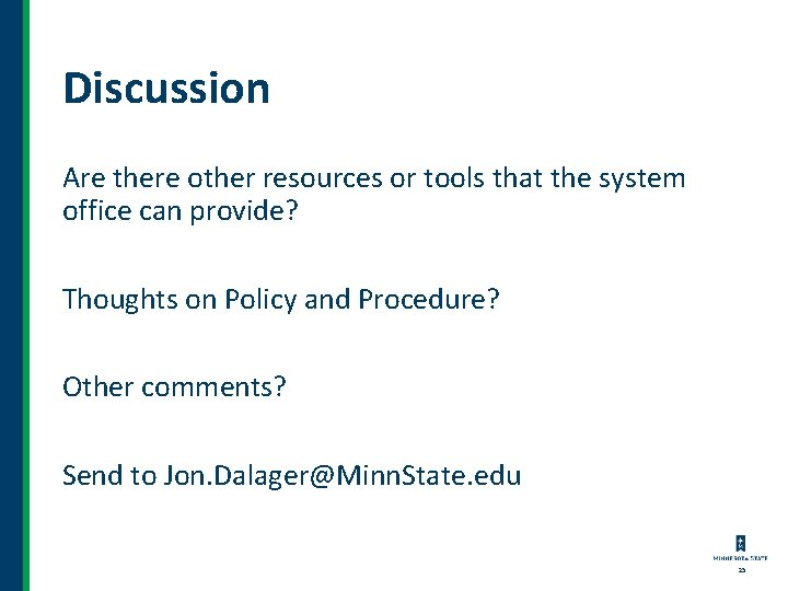 Discussion Are there other resources or tools that the system office can provide? Thoughts