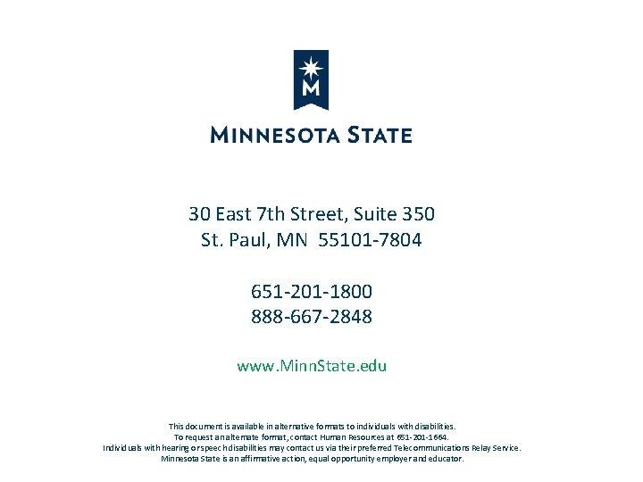 30 East 7 th Street, Suite 350 St. Paul, MN 55101 -7804 651 -201