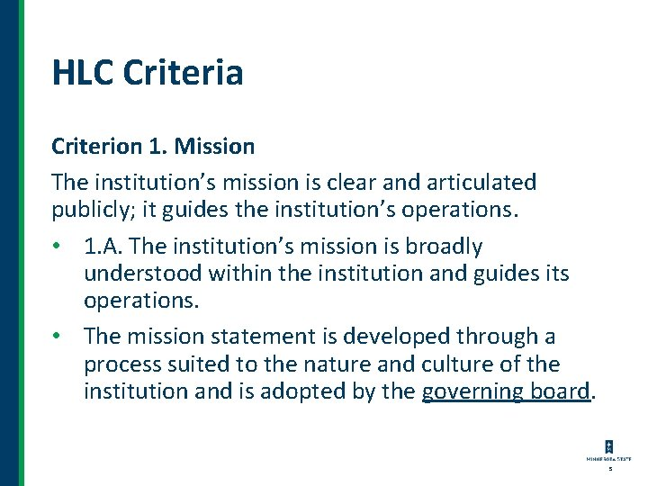 HLC Criteria Criterion 1. Mission The institution's mission is clear and articulated publicly; it