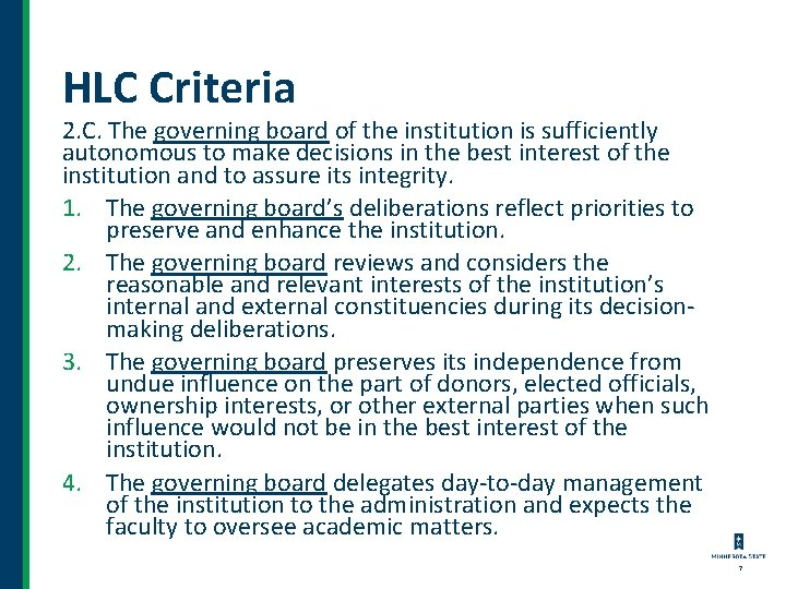 HLC Criteria 2. C. The governing board of the institution is sufficiently autonomous to