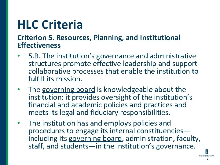 HLC Criteria Criterion 5. Resources, Planning, and Institutional Effectiveness • 5. B. The institution's