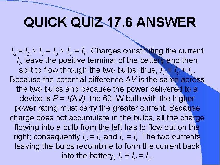 QUICK QUIZ 17. 6 ANSWER Ia = Ib > Ic = Id > Ie