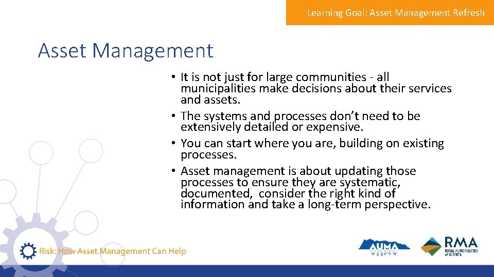 Learning Goal: Asset Management Refresh Asset Management • It is not just for large