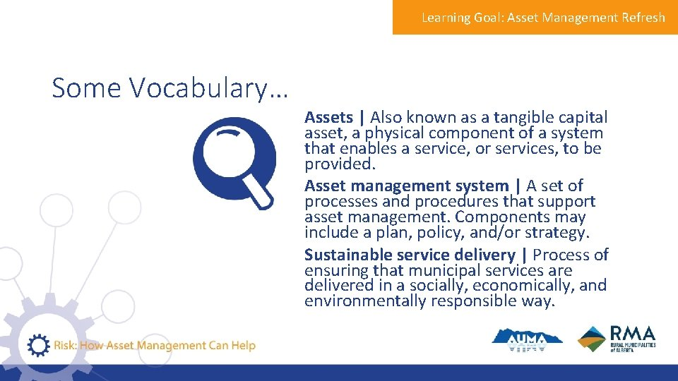 Learning Goal: Asset Management Refresh Some Vocabulary… Assets   Also known as a tangible