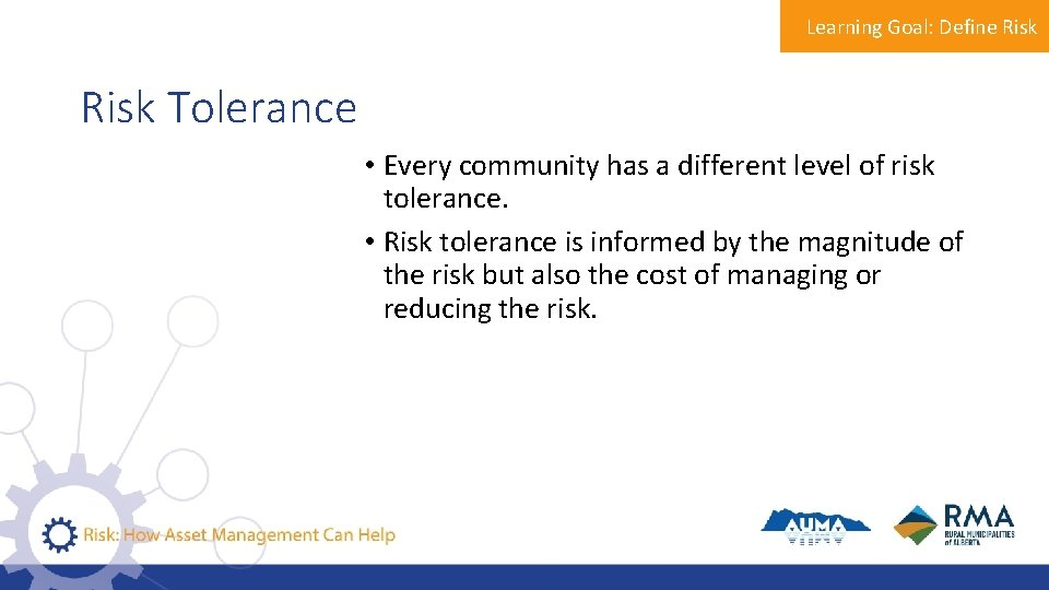 Learning Goal: Define Risk Tolerance • Every community has a different level of risk
