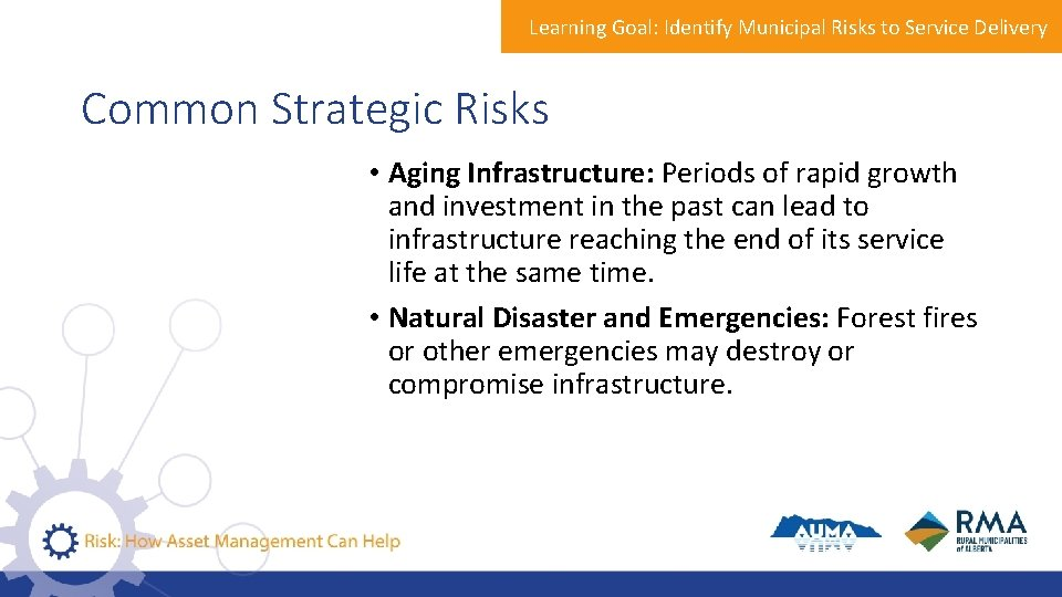 Learning Goal: Identify Municipal Risks to Service Delivery Common Strategic Risks • Aging Infrastructure: