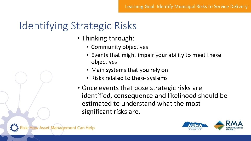 Learning Goal: Identify Municipal Risks to Service Delivery Identifying Strategic Risks • Thinking through:
