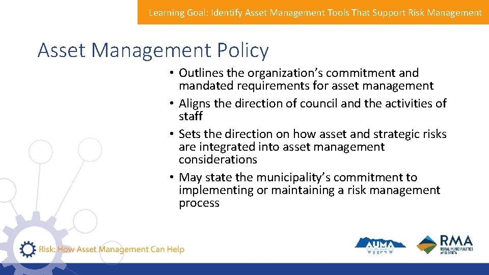 Learning Goal: Identify Asset Management Tools That Support Risk Management Asset Management Policy •