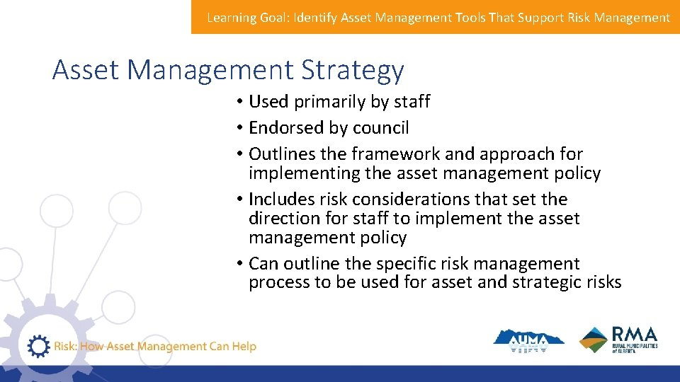 Learning Goal: Identify Asset Management Tools That Support Risk Management Asset Management Strategy •