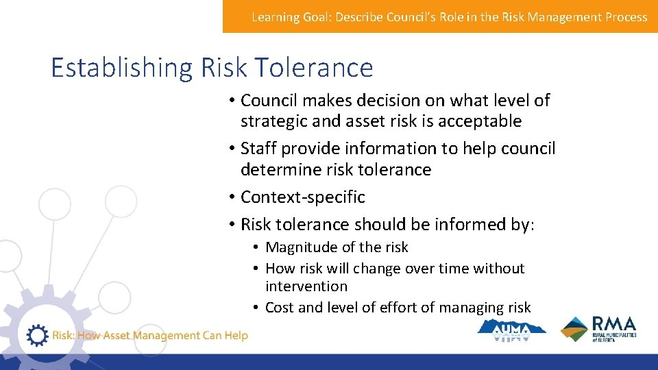 Learning Goal: Describe Council's Role in the Risk Management Process Establishing Risk Tolerance •