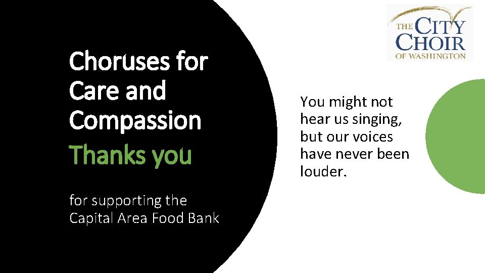Choruses for Care and Compassion Thanks you ' for supporting the Capital Area Food
