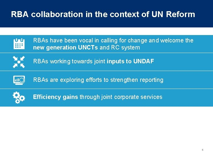 RBA collaboration in the context of UN Reform RBAs have been vocal in calling