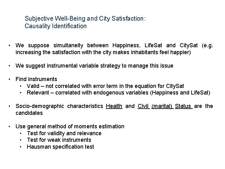 Subjective Well-Being and City Satisfaction: Causality Identification • We suppose simultaneity between Happiness, Life.