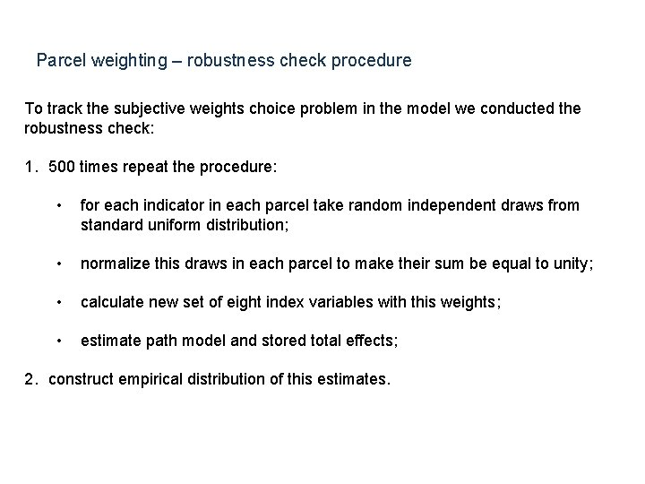 Parcel weighting – robustness check procedure To track the subjective weights choice problem in