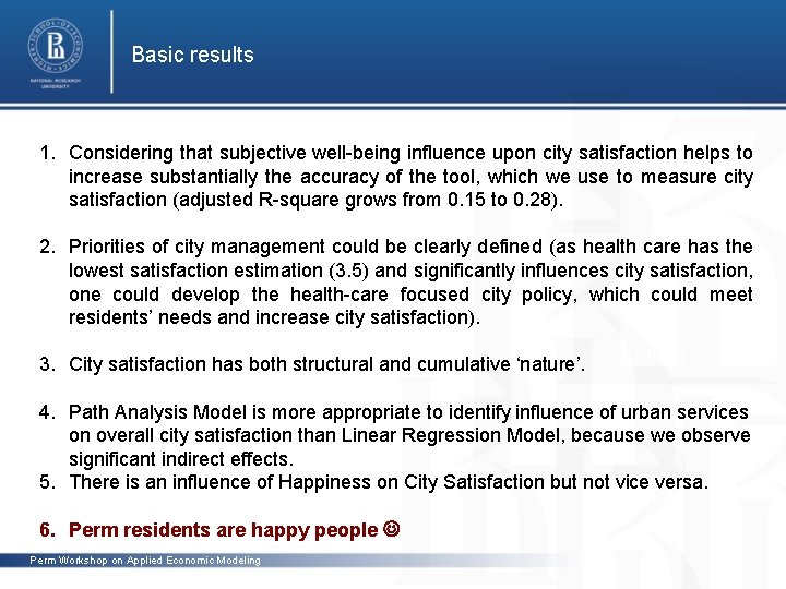 Basic results 1. Considering that subjective well-being influence upon city satisfaction helps to increase