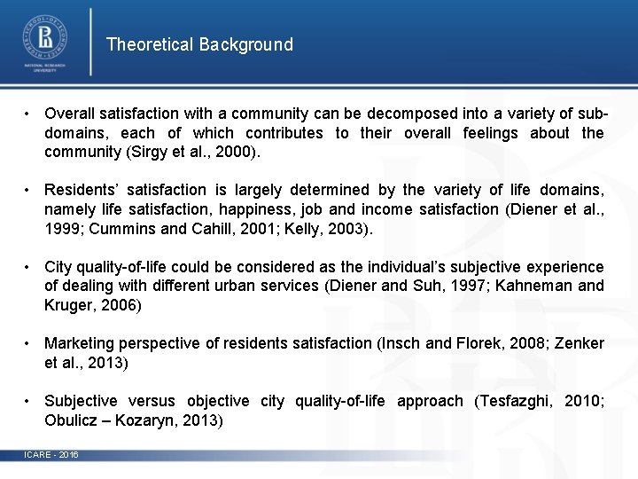 Theoretical Background • Overall satisfaction with a community can be decomposed into a variety