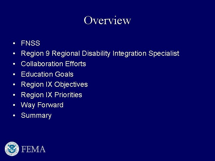 Overview • • FNSS Region 9 Regional Disability Integration Specialist Collaboration Efforts Education Goals