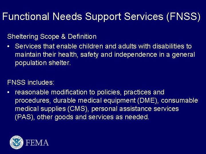 Functional Needs Support Services (FNSS) Sheltering Scope & Definition • Services that enable children