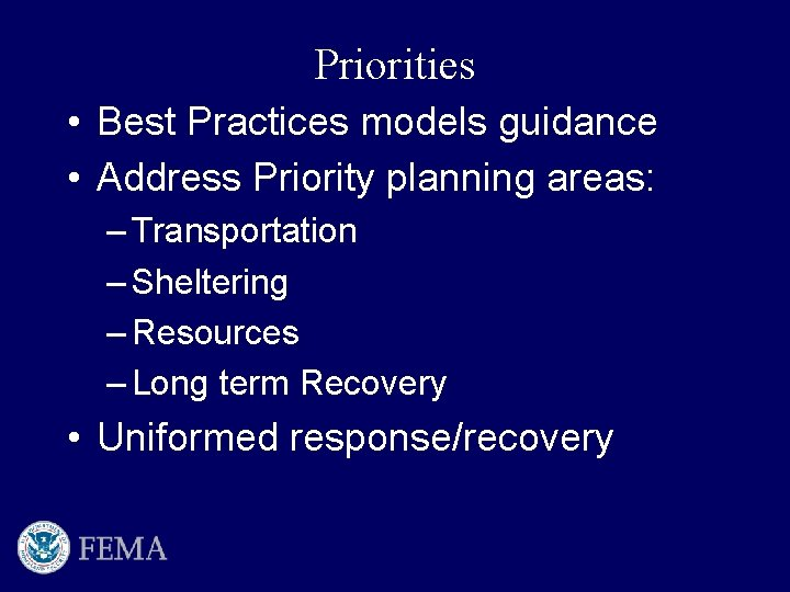 Priorities • Best Practices models guidance • Address Priority planning areas: – Transportation –