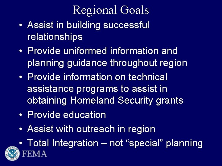 Regional Goals • Assist in building successful relationships • Provide uniformed information and planning