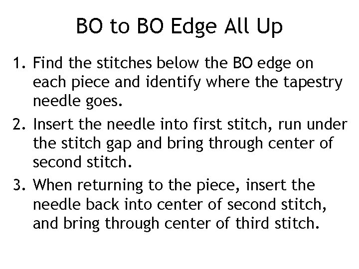 BO to BO Edge All Up 1. Find the stitches below the BO edge