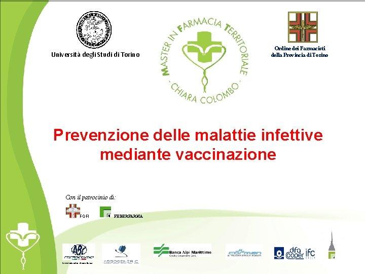 Università degli Studi di Torino Ordine dei Farmacisti della Provincia di Torino Prevenzione delle