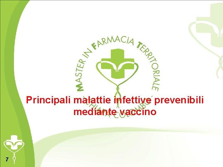 Principali malattie infettive prevenibili mediante vaccino 7