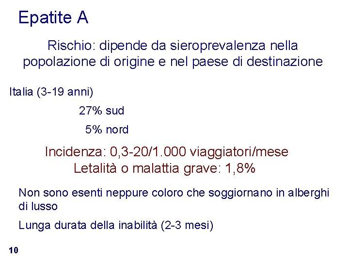 Epatite A Rischio: dipende da sieroprevalenza nella popolazione di origine e nel paese di
