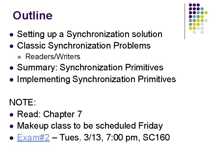 Outline l l Setting up a Synchronization solution Classic Synchronization Problems l l l
