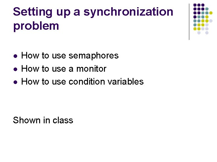 Setting up a synchronization problem l l l How to use semaphores How to