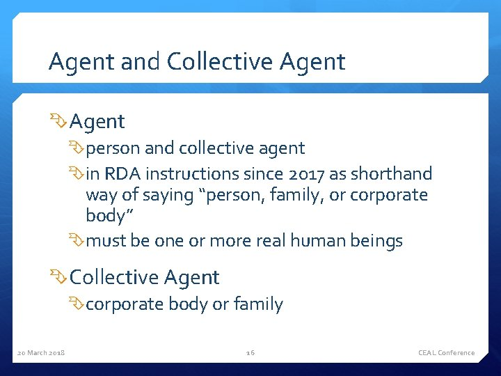 Agent and Collective Agent person and collective agent in RDA instructions since 2017 as