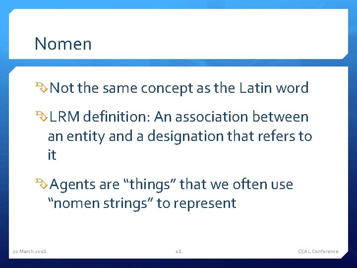Nomen Not the same concept as the Latin word LRM definition: An association between