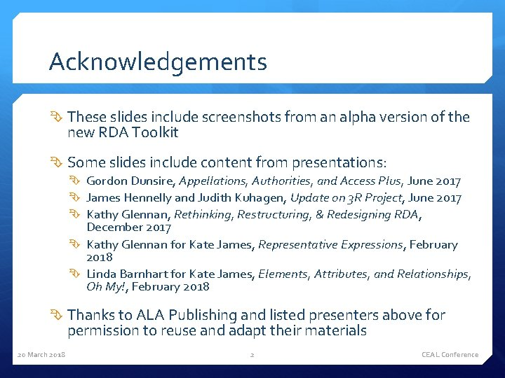 Acknowledgements These slides include screenshots from an alpha version of the new RDA Toolkit