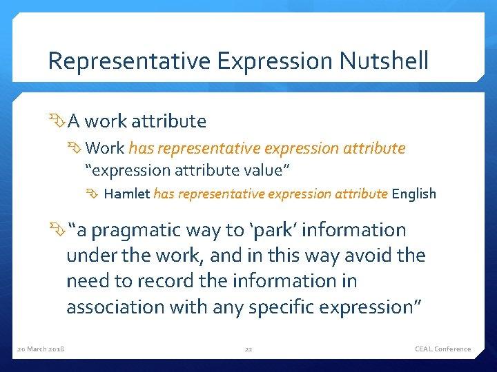 "Representative Expression Nutshell A work attribute Work has representative expression attribute ""expression attribute value"""