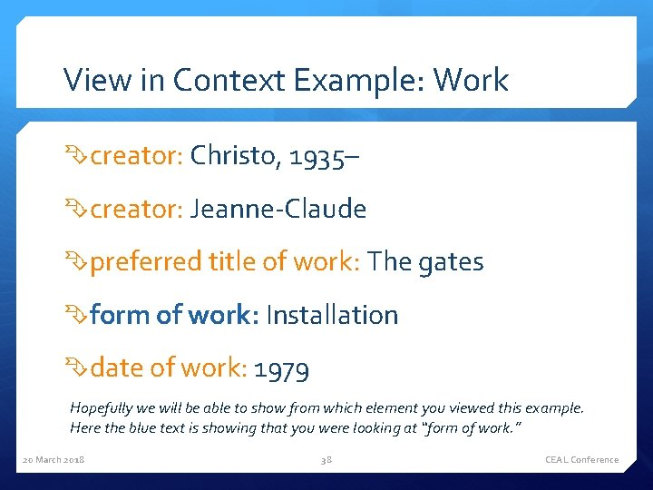 View in Context Example: Work creator: Christo, 1935– creator: Jeanne-Claude preferred title of work: