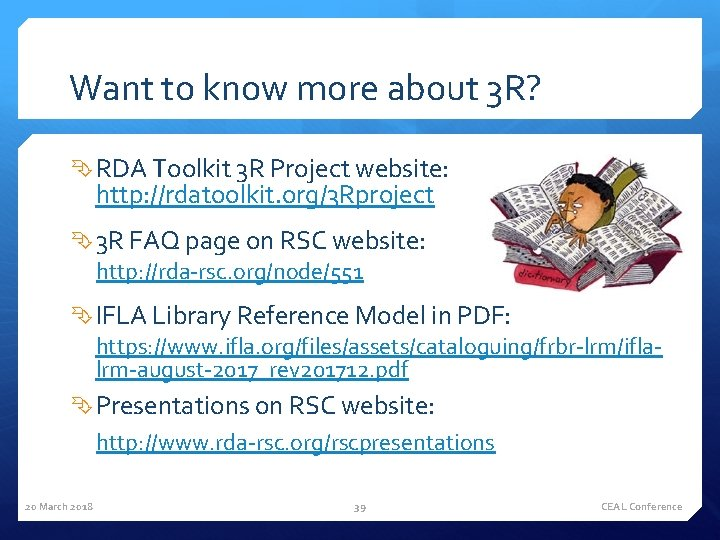 Want to know more about 3 R? RDA Toolkit 3 R Project website: http:
