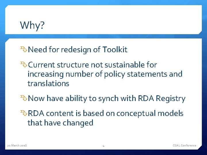 Why? Need for redesign of Toolkit Current structure not sustainable for increasing number of