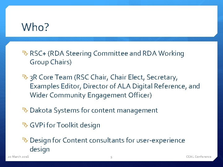 Who? RSC+ (RDA Steering Committee and RDA Working Group Chairs) 3 R Core Team