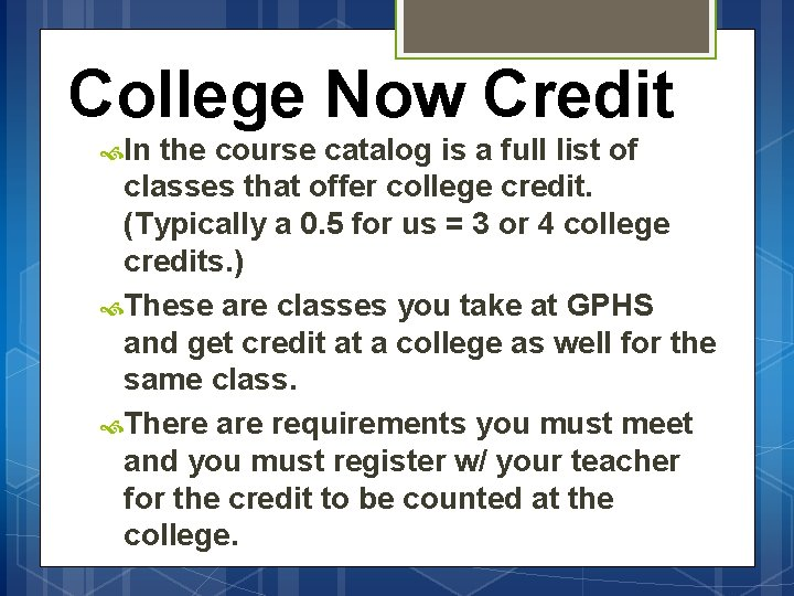 College Now Credit In the course catalog is a full list of classes that